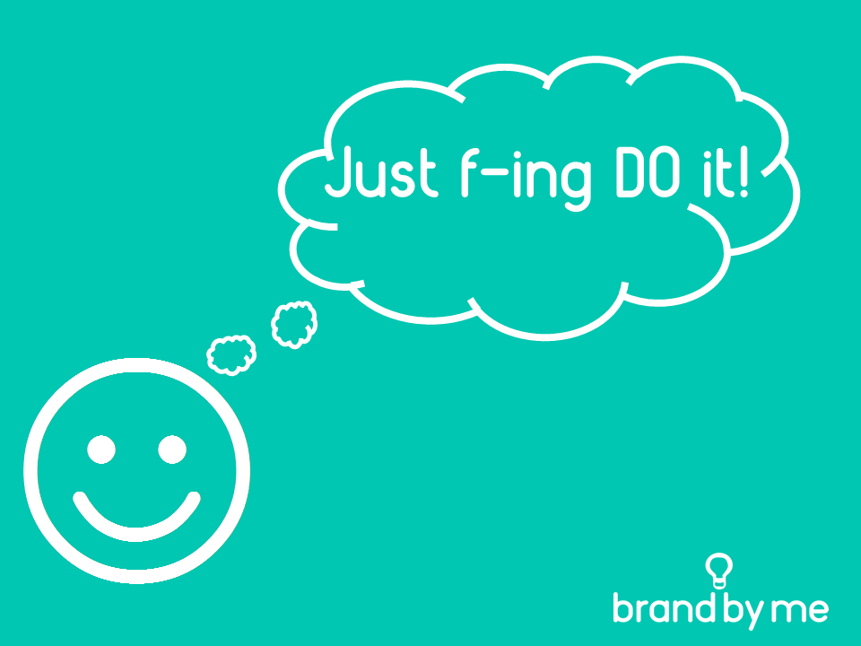 Just effing do it image for blog post about productivty and motivation