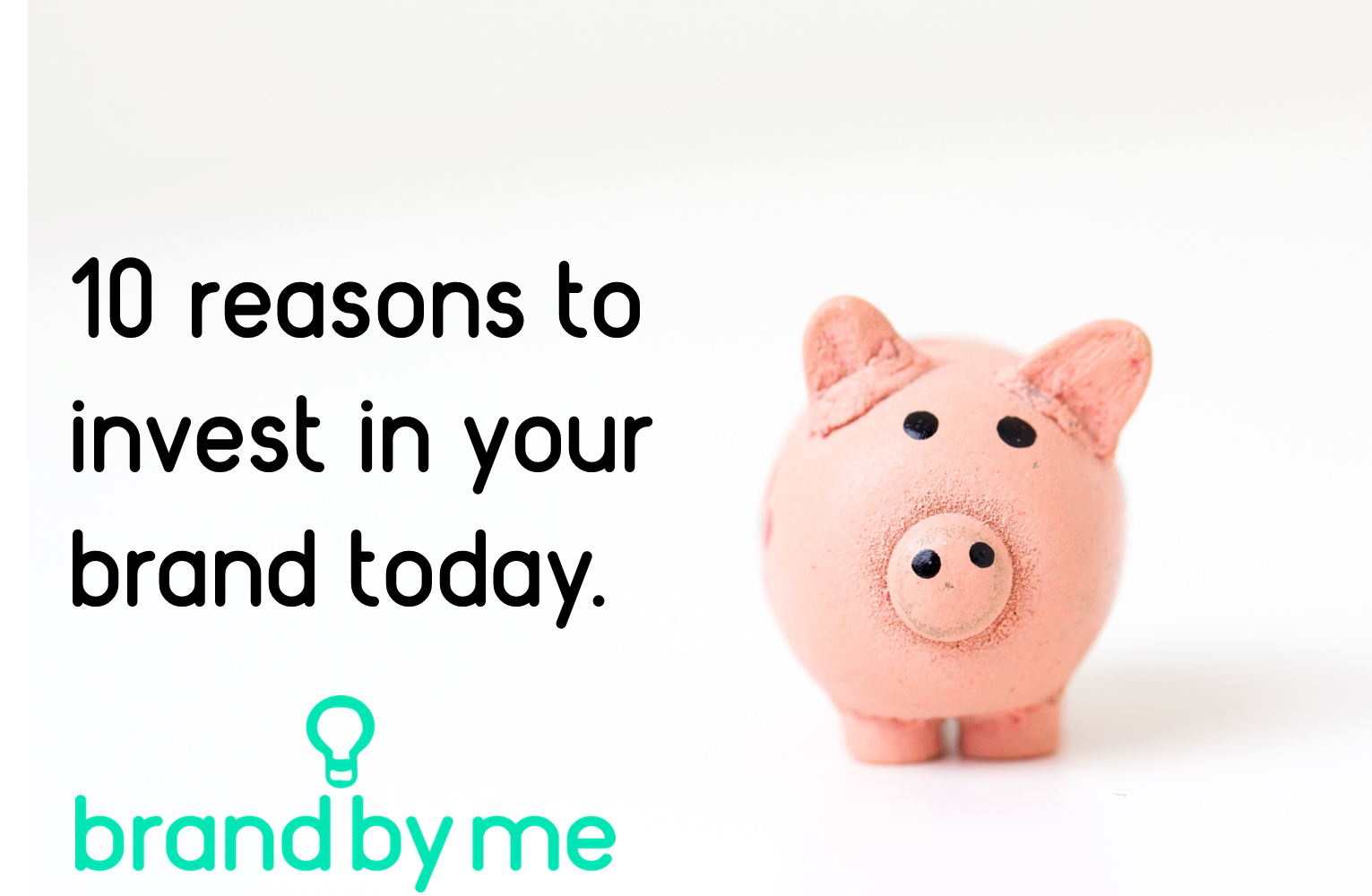 10 reasons to invest in your brand today blog post image with title