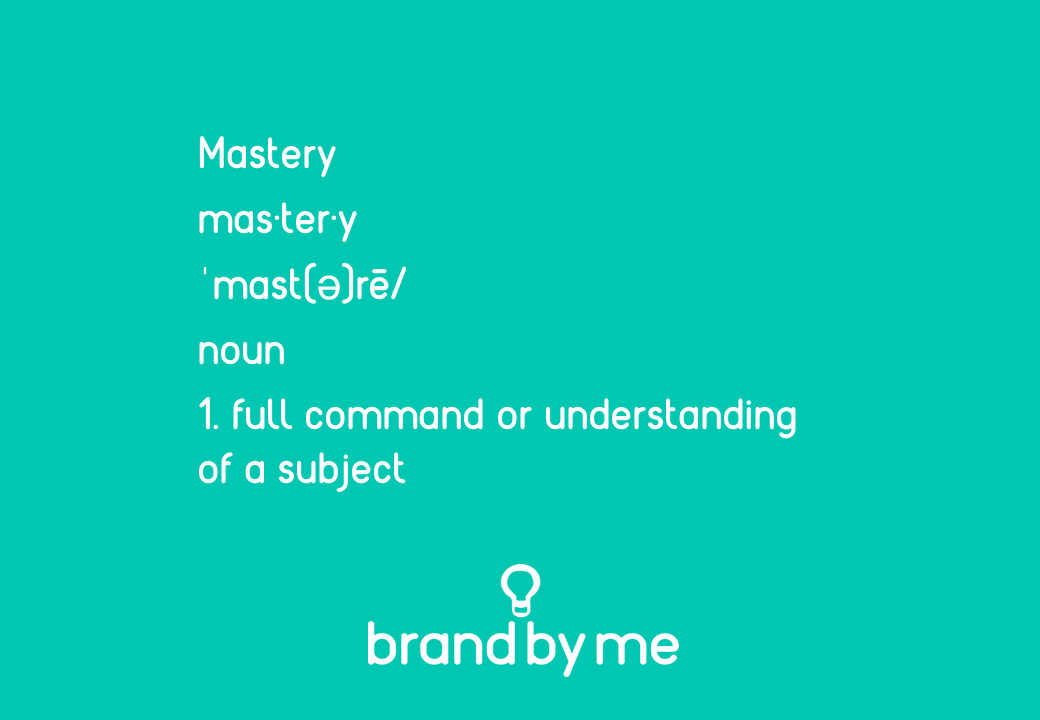dictionary definition of mastery brand by me blog post