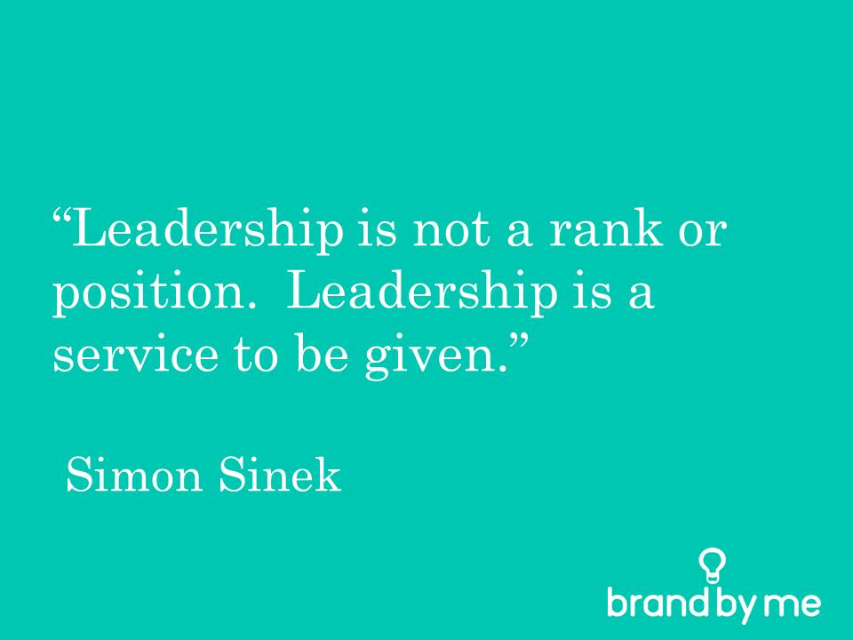leadership quote Simon Sinek Brand by Me